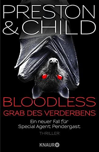 BLOODLESS - Grab des Verderbens: Ein neuer Fall für Special Agent Pendergast. Thriller (Ein Fall für Special Agent Pendergast 20)