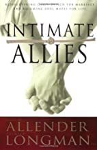 Intimate Allies: Rediscovering God's Design for Marriage and Becoming Soul Mates for Life