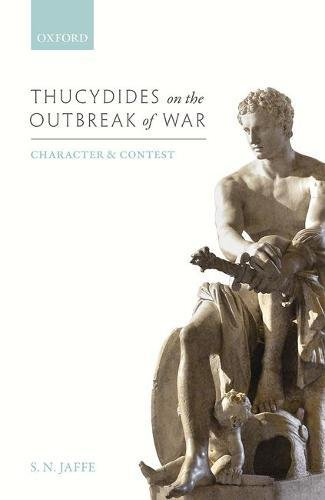 Thucydides on the Outbreak of War: Character and Contest