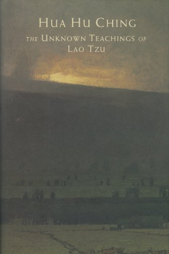 Hua hu Ching: The Unknown Teachings of Lao Tzu (English Edition)