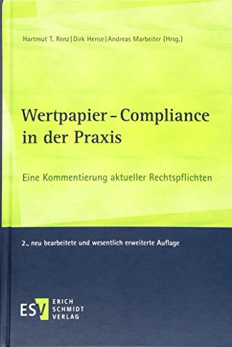 Wertpapier-Compliance in der Praxis: Eine Kommentierung aktueller Rechtspflichten