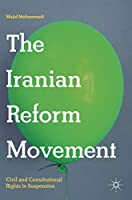 The Iranian Reform Movement: Civil and Constitutional Rights in Suspension