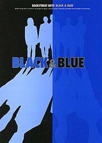 Backstreet Boys: Black & Blue. Für Klavier, Gesang & Gitarre(mit Griffbildern)