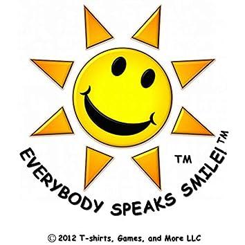 Everybody Speaks Smile
