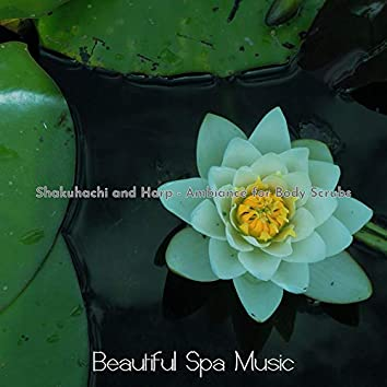 Shakuhachi and Harp - Ambiance for Body Scrubs