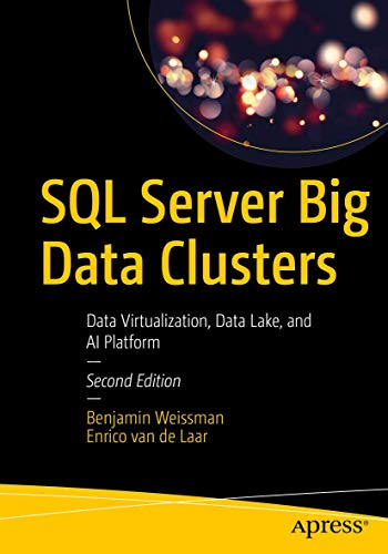 SQL Server Big Data Clusters: Data Virtualization, Data Lake, and AI Platform