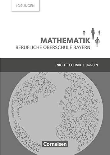 Mathematik - Berufliche Oberschule Bayern - Nichttechnik - Band 1 (FOS 11/BOS 12): Lösungen zum Schülerbuch