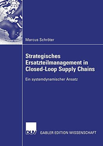 Strategisches Ersatzteilmanagement in Closed-Loop Supply Chains: Ein systemdynamischer Ansatz (German Edition)