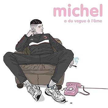 Michel a du vague à l'âme