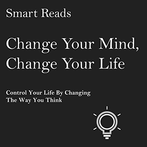 Change Your Mind, Change Your Life audiobook cover art