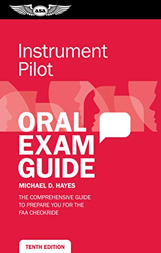 Compare Textbook Prices for Instrument Pilot Oral Exam Guide: The comprehensive guide to prepare you for the FAA checkride Oral Exam Guide Series Tenth Edition ISBN 9781644250198 by Hayes, Michael D.