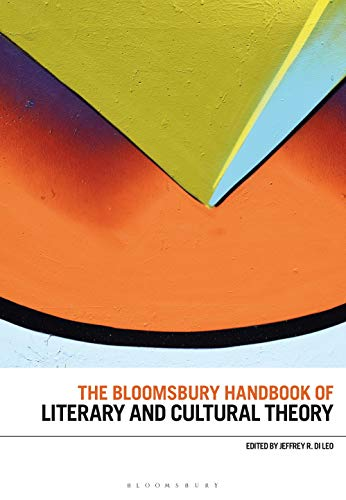Compare Textbook Prices for The Bloomsbury Handbook of Literary and Cultural Theory Bloomsbury Handbooks  ISBN 9781350183612 by Leo, Jeffrey R. Di