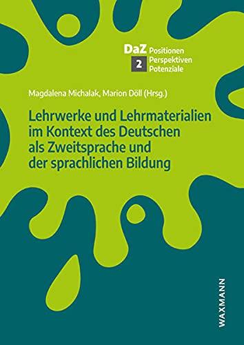 Lehrwerke und Lehrmaterialien im Kontext des Deutschen als Zweitsprache und der sprachlichen Bildung (Deutsch als Zweitsprache – Positionen, Perspektiven, Potenziale)
