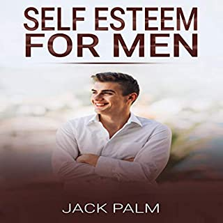 Self Esteem for Men: A Self Help Method to Develop Self Confidence and Improve Your Motivation audiobook cover art