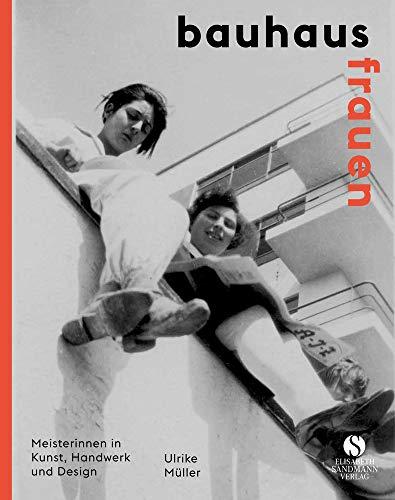 Bauhausfrauen: Komplett überarbeitete und aktualisierte Neuausgabe