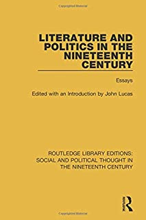 Literature and Politics in the Nineteenth Century: Essays