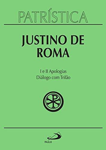 I e II Apologias - Diálogo com Trifão (Volume 3)