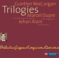 Trilogies: Organ Works by DUPRE / ALAIN (2011-02-22)