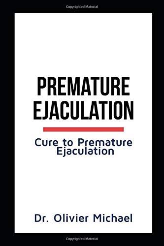 PREMATURE EJACULATION: Cure to Premature Ejaculation