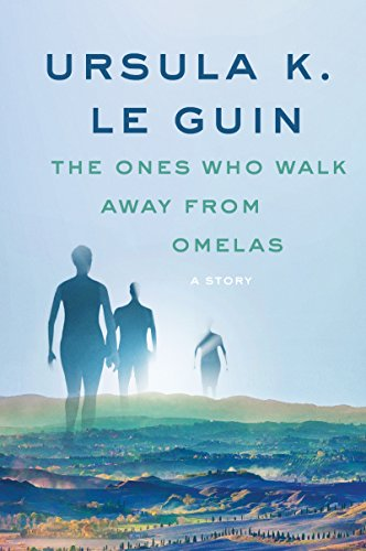 The Ones Who Walk Away from Omelas: A Story (A Wind's Twelve Quarters Story) (English Edition)