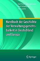 Handbuch der Geschichte der Verwaltungsgerichtsbarkeit in Deutschland und Europa