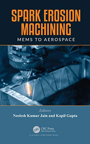 Spark Erosion Machining: MEMS to Ae…