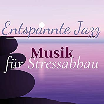 Entspannte Jazz Musik für Stressabbau - Restaurant Lounge Musik für das Wochenende