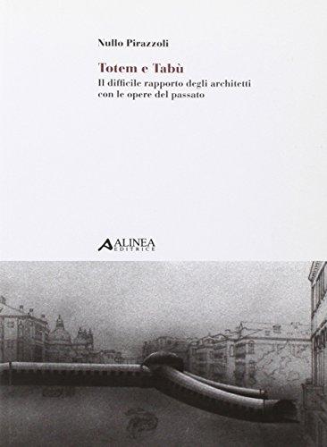 Totem e tabù: il difficile rapporto degli architetti con le opere del passato