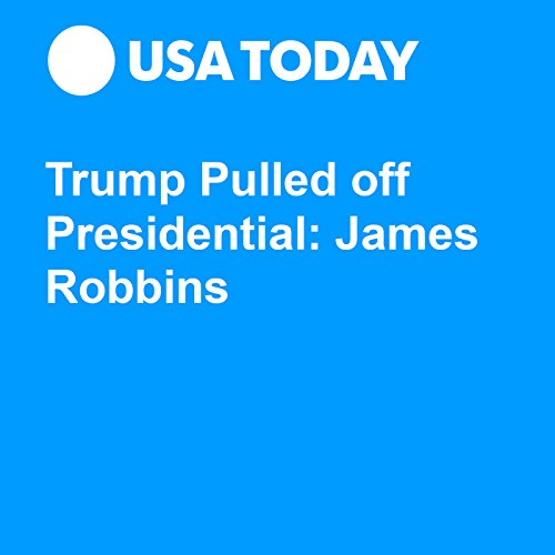 Trump Pulled off Presidential: James Robbins audiobook cover art