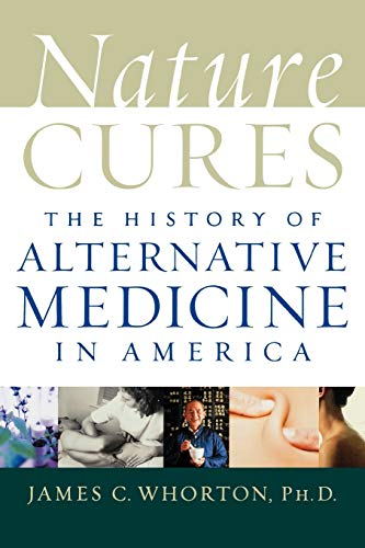 Compare Textbook Prices for Nature Cures: The History of Alternative Medicine in America  ISBN 9780195171624 by Whorton, James C.