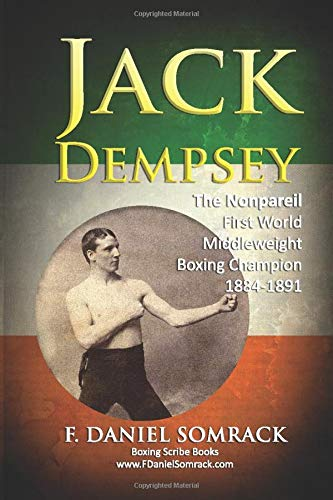JACK DEMPSEY The Nonpareil: First World Middleweight Boxing Champion 1884-1891