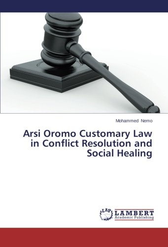 Compare Textbook Prices for Arsi Oromo Customary Law in Conflict Resolution and Social Healing  ISBN 9783659646980 by Nemo, Mohammed