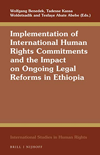 Implementation of International Human Rights Commitments and the Impact on Ongoing Legal Reforms in Ethiopia
