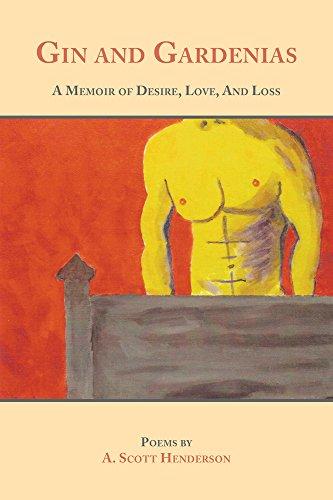 Gin and Gardenias: A Memoir of Desire, Love, and Loss (English Edition)