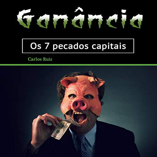 Ganância: Os 7 pecados capitais [Greed: The 7 Deadly Sins] cover art