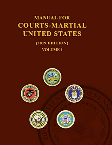 Compare Textbook Prices for Manual for Courts-Martial 2019 EDITION: Volume 1 Parts I -V  ISBN 9781796542950 by Department of Defense