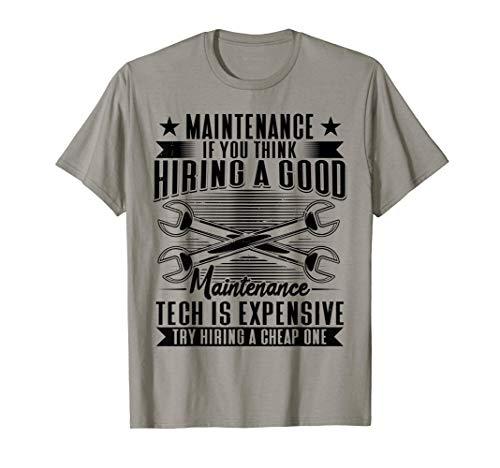 Herren Hiring A Good Maintenance Tech Is Expensive Servicetechniker T-Shirt
