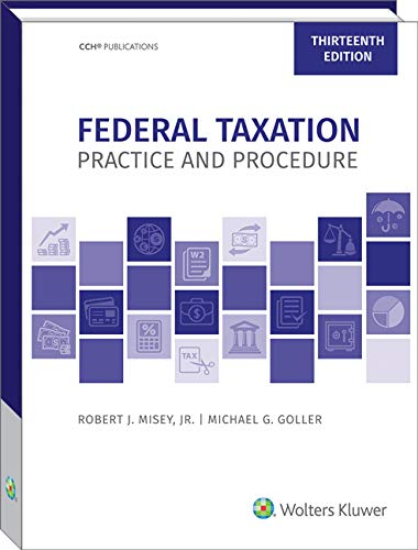 Compare Textbook Prices for Federal Taxation Practice and Procedure 13 Edition ISBN 9780808052517 by Robert J. Misey,Jr.,JD,MBA,LLM