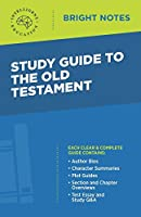 Study Guide to the Old Testament (Bright Notes)