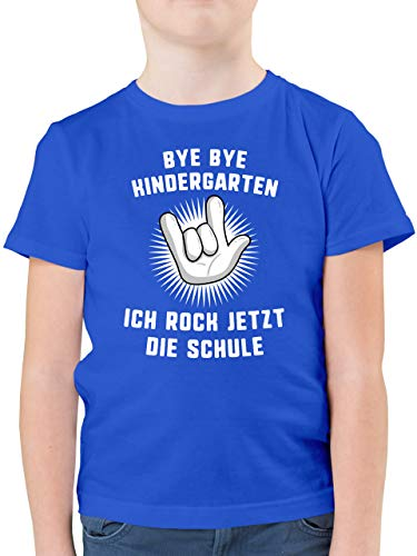 Einschulung und Schulanfang - Bye Bye Kindergarten Ich Rock jetzt die Schule Hand - 116 (5/6 Jahre) - Royalblau - Tshirt Kindergarten Abschied - F130K - Kinder Tshirts und T-Shirt für Jungen