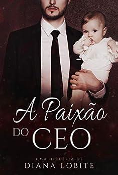A Paixão do CEO por [Diana LoBite]