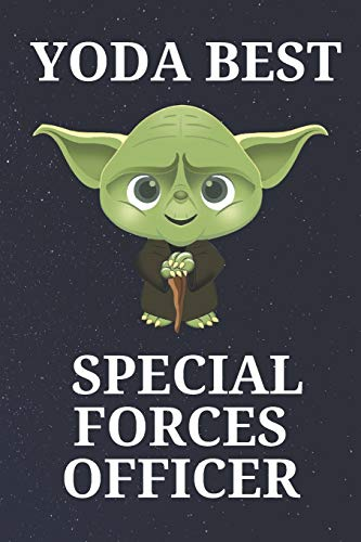 Yoda Best Special Forces Officer: Unique and Funny Appreciation Gift Perfect For Writing Down Notes, Journaling, Staying Organized, Drawing or Sketching