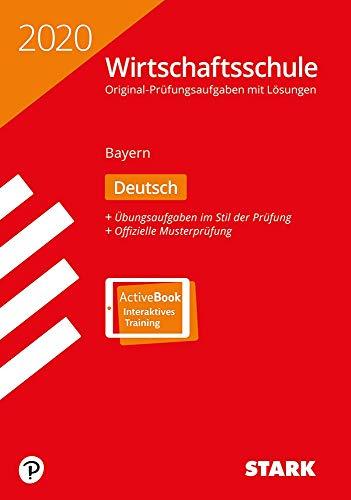 STARK Original-Prüfungen Wirtschaftsschule 2020 - Deutsch - Bayern: Buch + ActiveBook