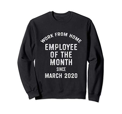 Trabajar Desde Casa Empleado Del Mes Desde Marzo 2020 Sudadera