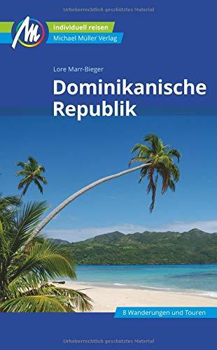 Dominikanische Republik Reiseführer Michael Müller Verlag: Individuell reisen mit vielen praktischen Tipps