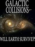 When Galaxies Collide - Will Our Sun Survive?