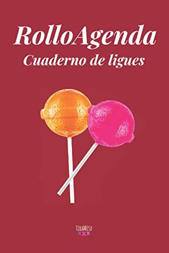 RolloAgenda - Cuaderno de Ligues: Tamaño A5+ (ChorboAgenda)