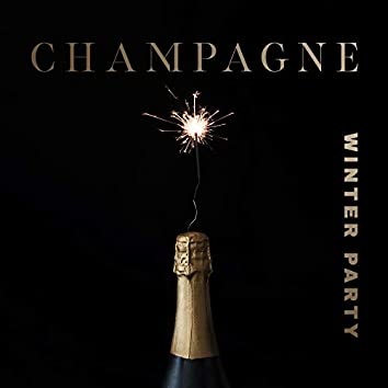 Champagne Winter Party – Chill Out Music, Party & Dance Vibes 2020, Relax & Rest, Easy Listening, Night Music, Winter Chillax