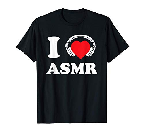 I Love ASMR Heart Headphones Funny Tingles Gift T-Shirt