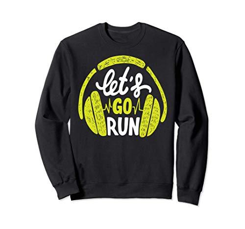 Go Run - Runner Running Quote Saying - Headphone Sudadera